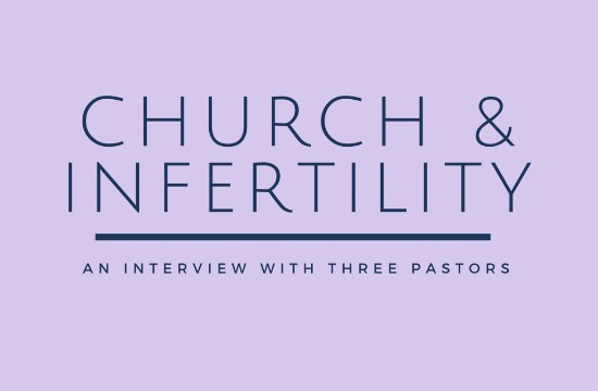 Church and Infertility: Ask a Pastor