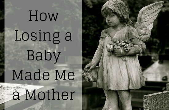 How Losing a Baby Made Me a Mother {Guest Post}