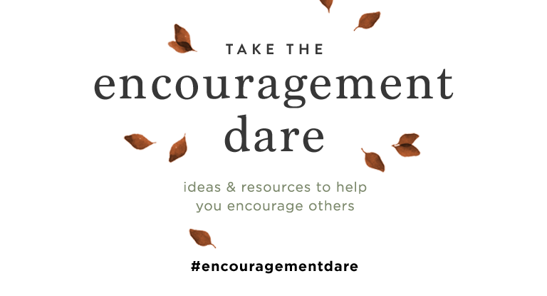 Encouraging Others When You Need Encouragement Yourself {#EncouragementDare}