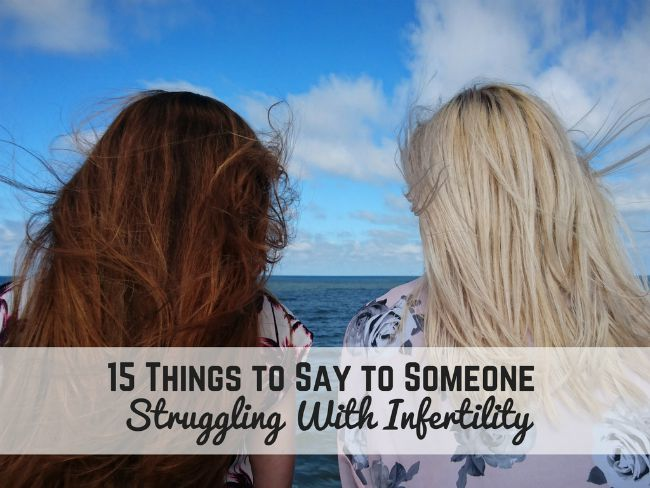 15 Things to Say to Someone Struggling With Infertility